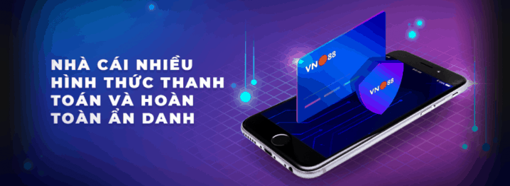 Thanh toan VN88 va hoan tra the nao?